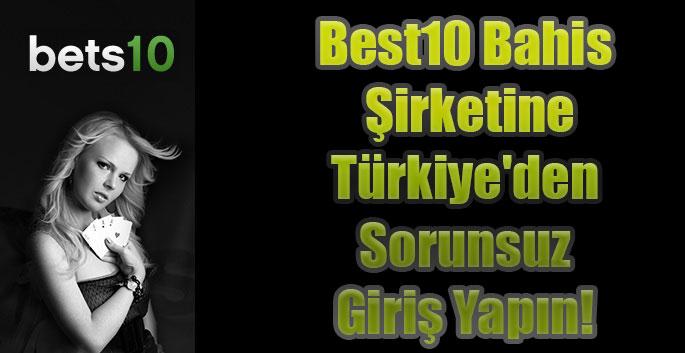 Best10 Bahis Şirketine Türkiye'den Sorunsuz Giriş Yapın!